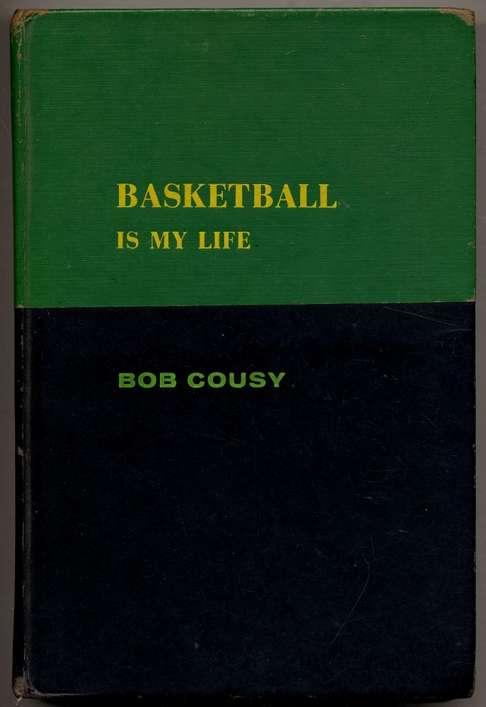 Basketball Is My Life. Bob as told to Al Hirshberg COUSY.