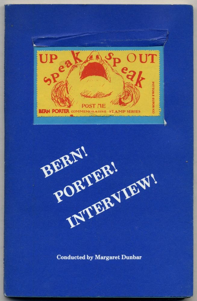 Bern! Porter! Interview! Conducted by Margaret Dunbar. Bern PORTER, Margaret Dunbar.