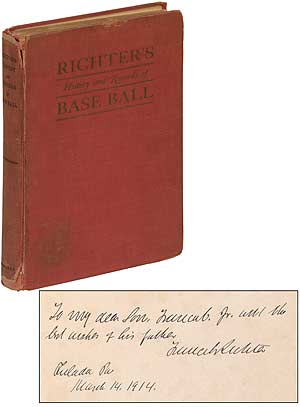 Richter's History and Records of Base Ball: The American Nation's Chief Sport. Francis C. RICHTER.