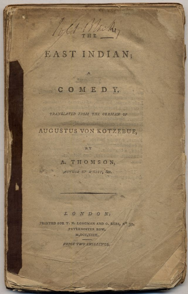 The East Indian; A comedy, Translated from the German of Augustus von Kotzebue, by A. Thomson. Augustus von KOTZEBUE.
