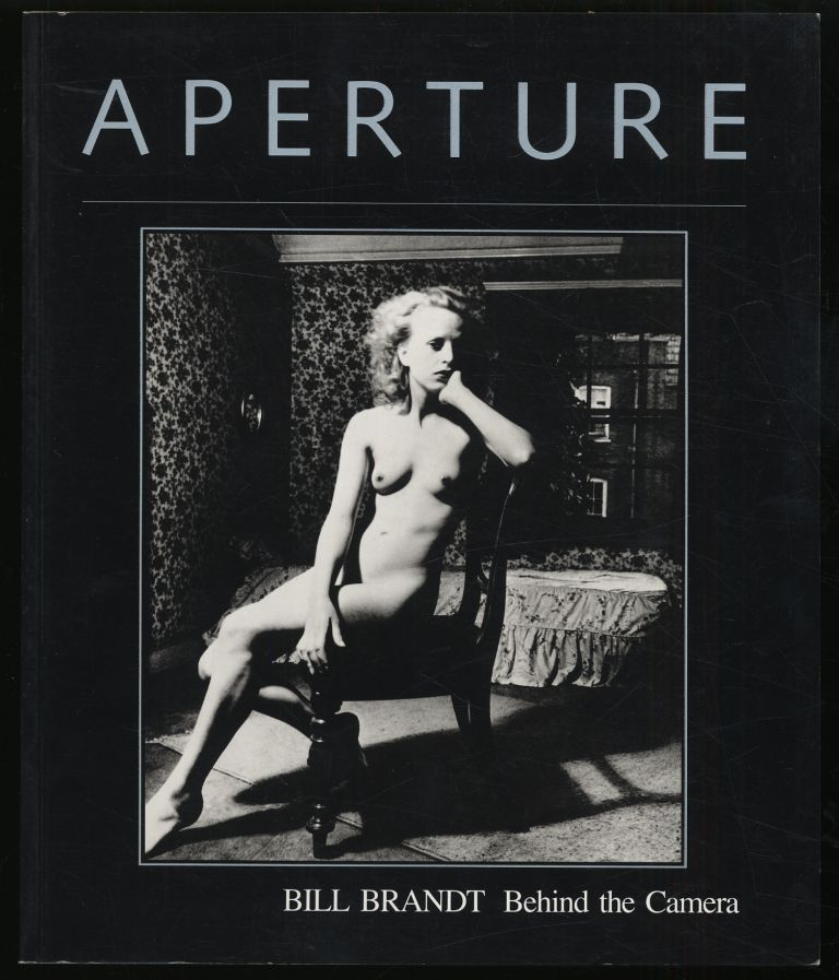 Aperture 99: Bill Brandt Behind the Camera Photographs 1928-1983