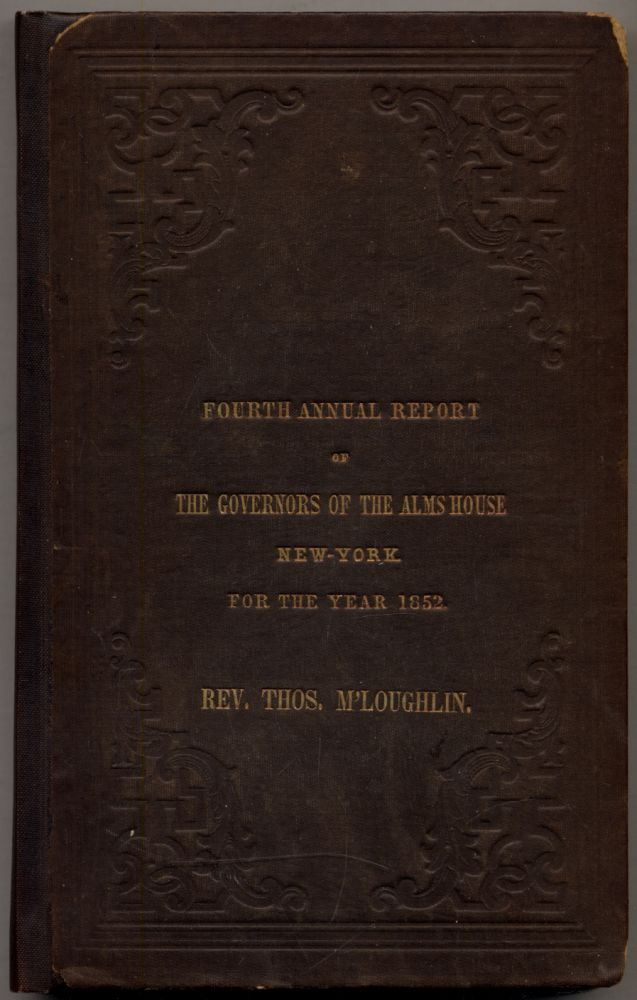 Fourth Annual Report of the Governors of the Alms House New-York for the Year 1852