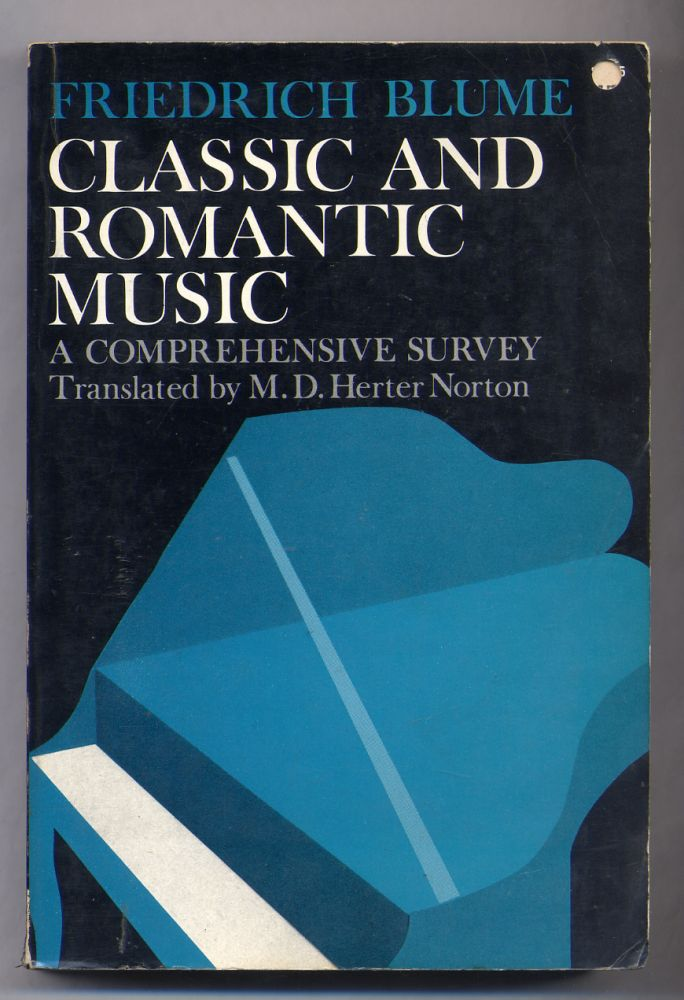 Classic and Romantic Music: A Comprehensive Survey. Frederich BLUME.