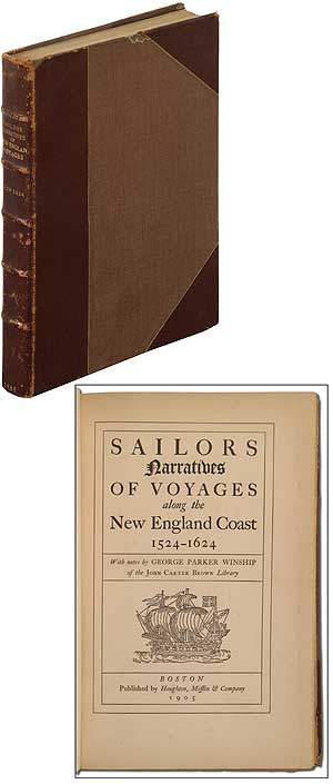 Sailors Narratives of Voyages along the New England Coast 1524-1624. George Parker WINSHIP.