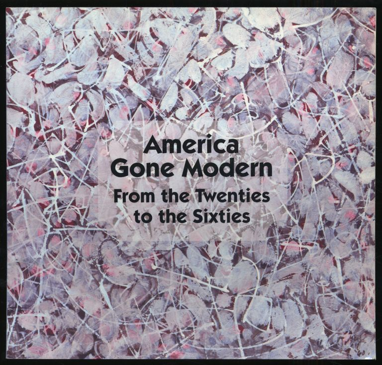 America Gone Modern: From the Twenties to the Sixties