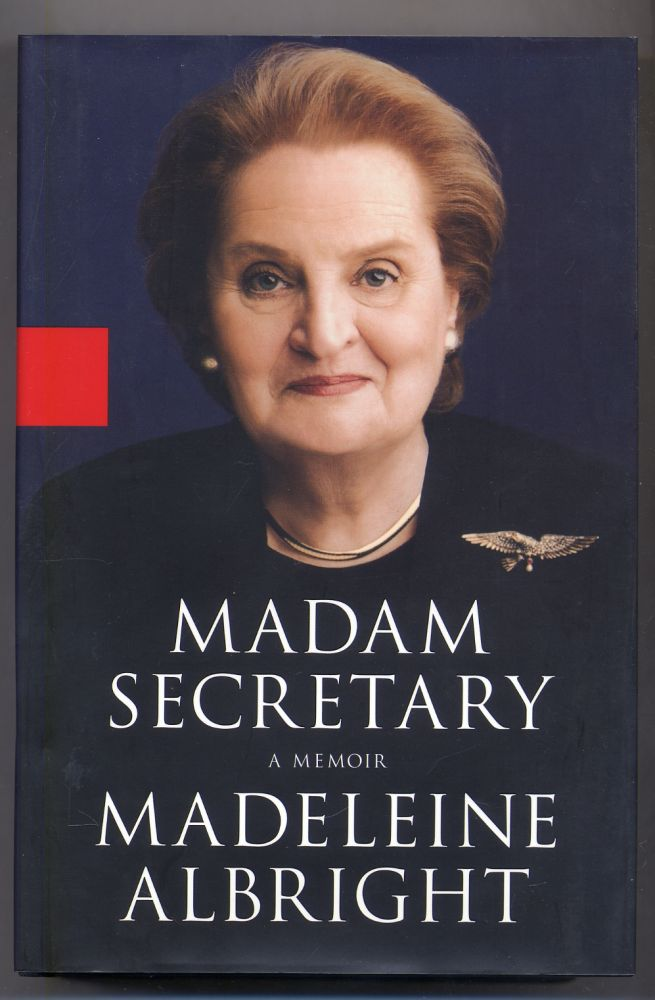 Madam Secretary. Madeleine ALBRIGHT.