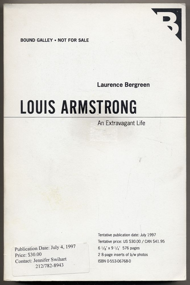 Louis Armstrong: An Extravagant Life. Laurence BERGREEN.