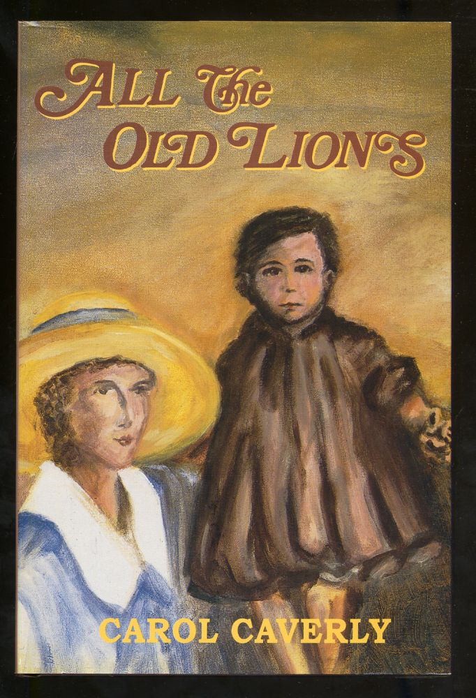 All The Old Lions. Carol CAVERLY.