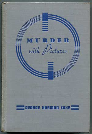 Murder with Pictures. George Harmon COXE.
