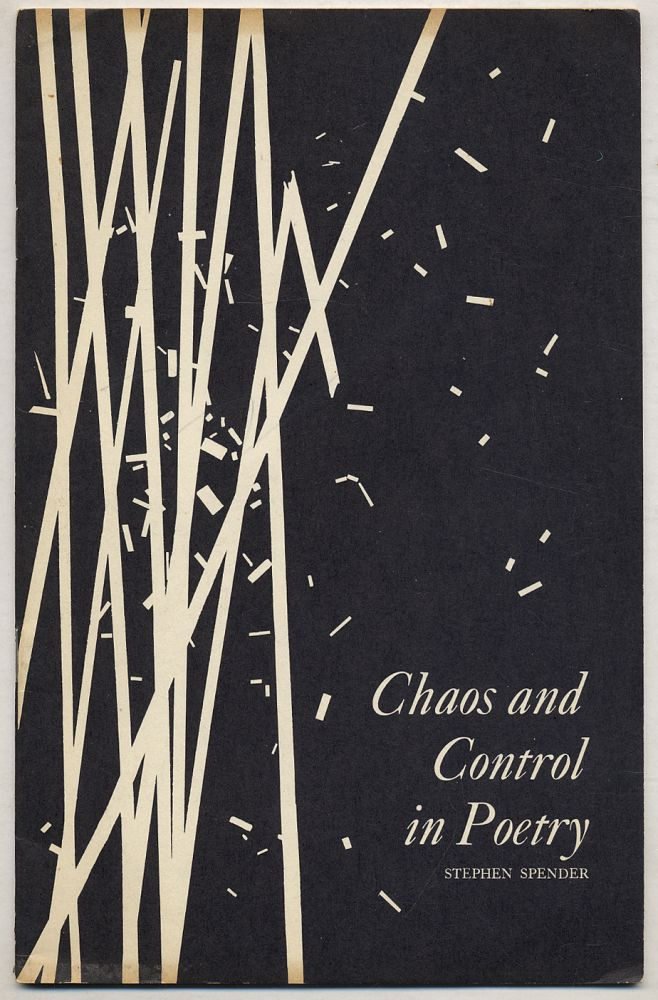 Chaos and Control in Poetry. Stephen SPENDER.
