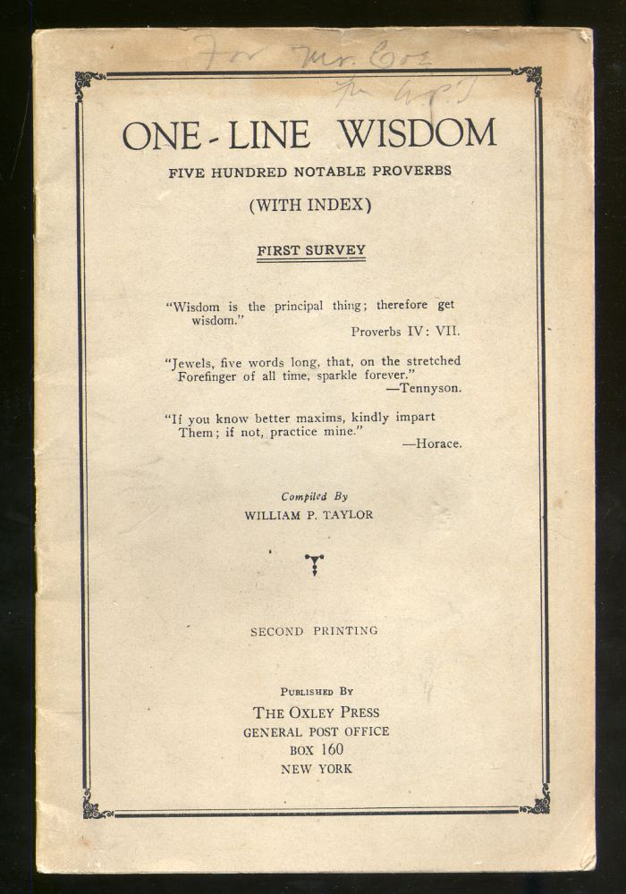 One-Line Wisdom: Five Hundred Notable Proverbs (With Index) First Survey. William P. TAYLOR.