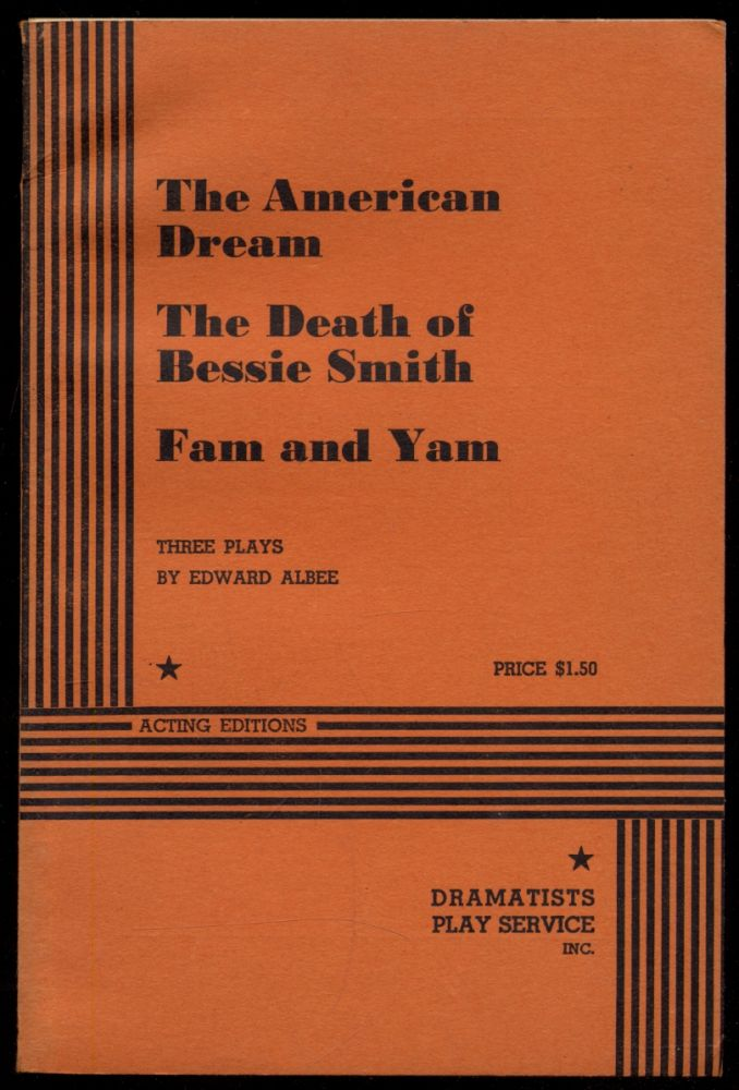 The American Dream, The Death of Bessie Smith, Fam and Yam: Three Plays by Edward Albee. Edward ALBEE.