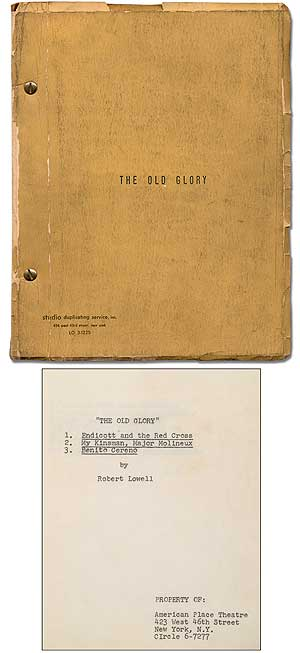 [Playscript]: The Old Glory: 1. Endicott and the Red Cross 2. My Kinsman, Major Molineux 3. Benito Cereno. Robert LOWELL.