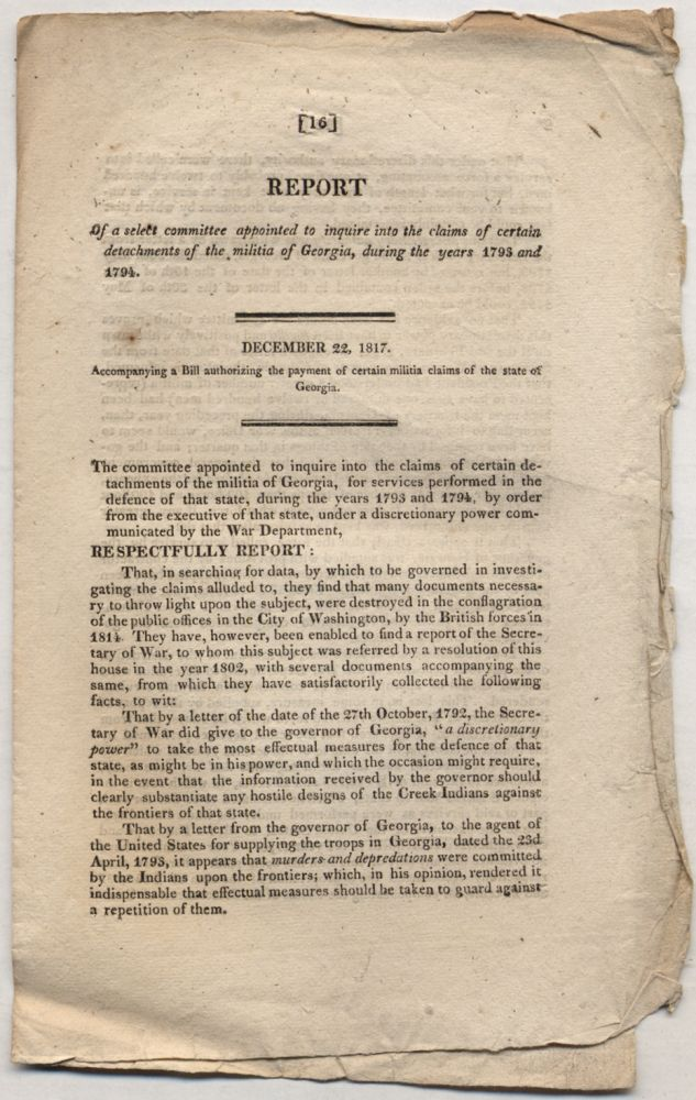 [Caption title]: Report of a select committee appointed to inquire into the claims of certain detachments of the militia of Georgia, during the years 1793 and 1794