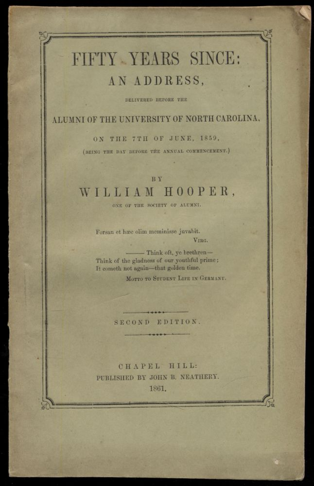 Fifty Years Since: An Address Delivered Before The Alumni of the University of North Carolina, on the 7th of June, 1859, (Being the Day before the Annual Commencement)