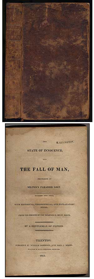 The State of Innocence and The Fall of Man: Described in Milton's Paradise Lost, Rendered into Prose, With Historical, Philosophical and Explanatory Notes. A. Gentleman of Oxford.