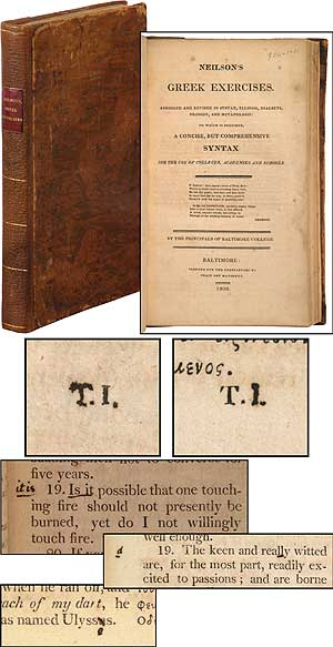 Neilson's Greek Exercise. Abridged and Revised in Syntax, Ellipsis, Dialects, Prosody, and Metaphrasis; To Which is Prefixed, a Concise, but Comprehensive Syntax for the Use of Colleges, Academies and Schools. By the Principals of Baltimore College. Thomas JEFFERSON, William NEILSON.
