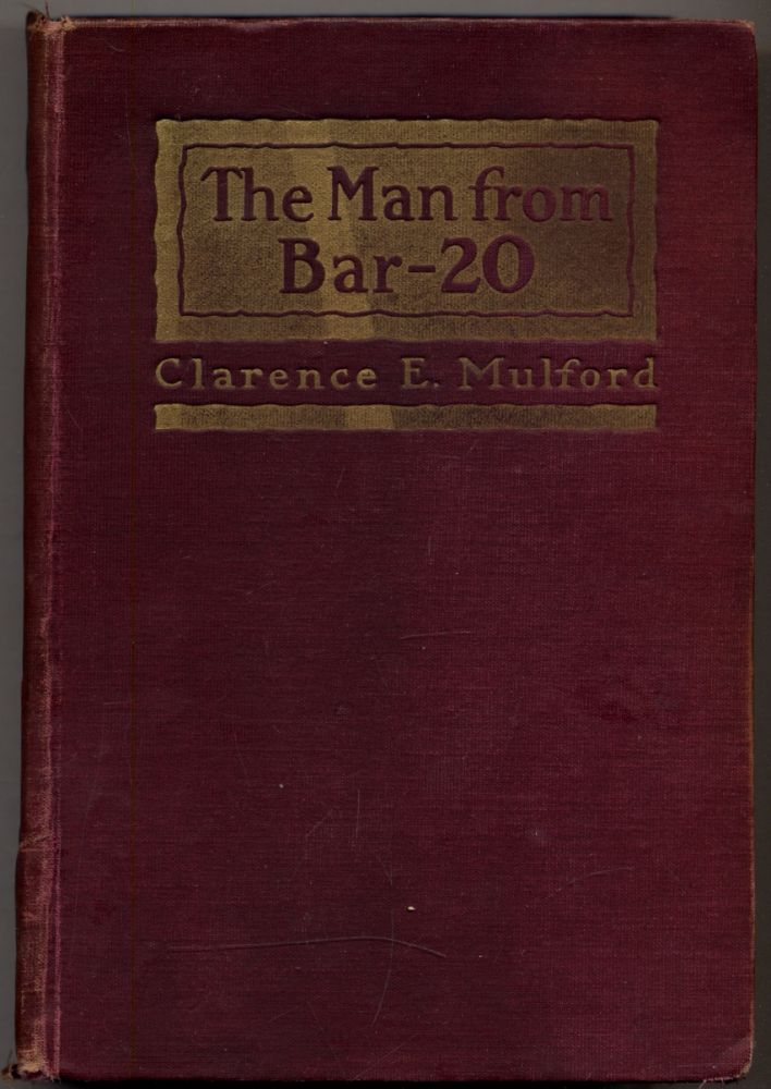 The Man From Bar-20: A Story of the Cow Country. CLARENCE E. MULFORD.