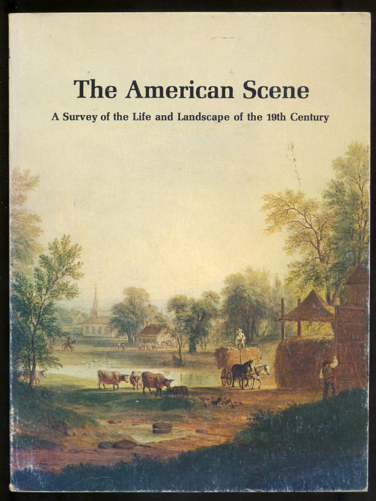 The American Scene: A Survey of the life and Landscape of the 19th Century