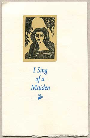 I Sing of a Maiden. Hayden Carruth.