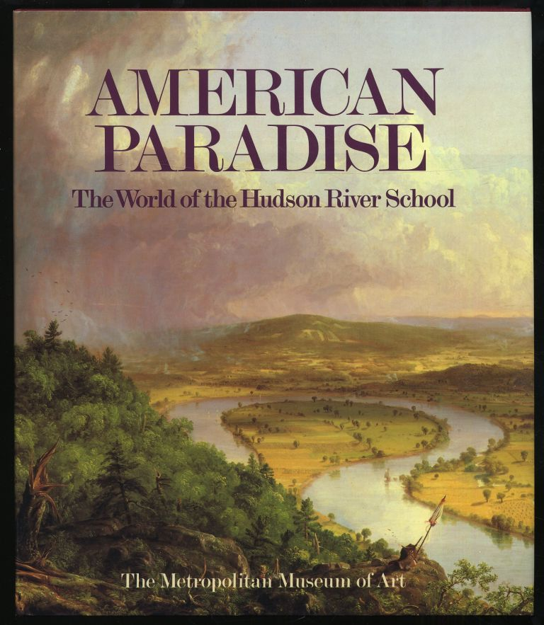 American Paradise, The World of the Hudson River School