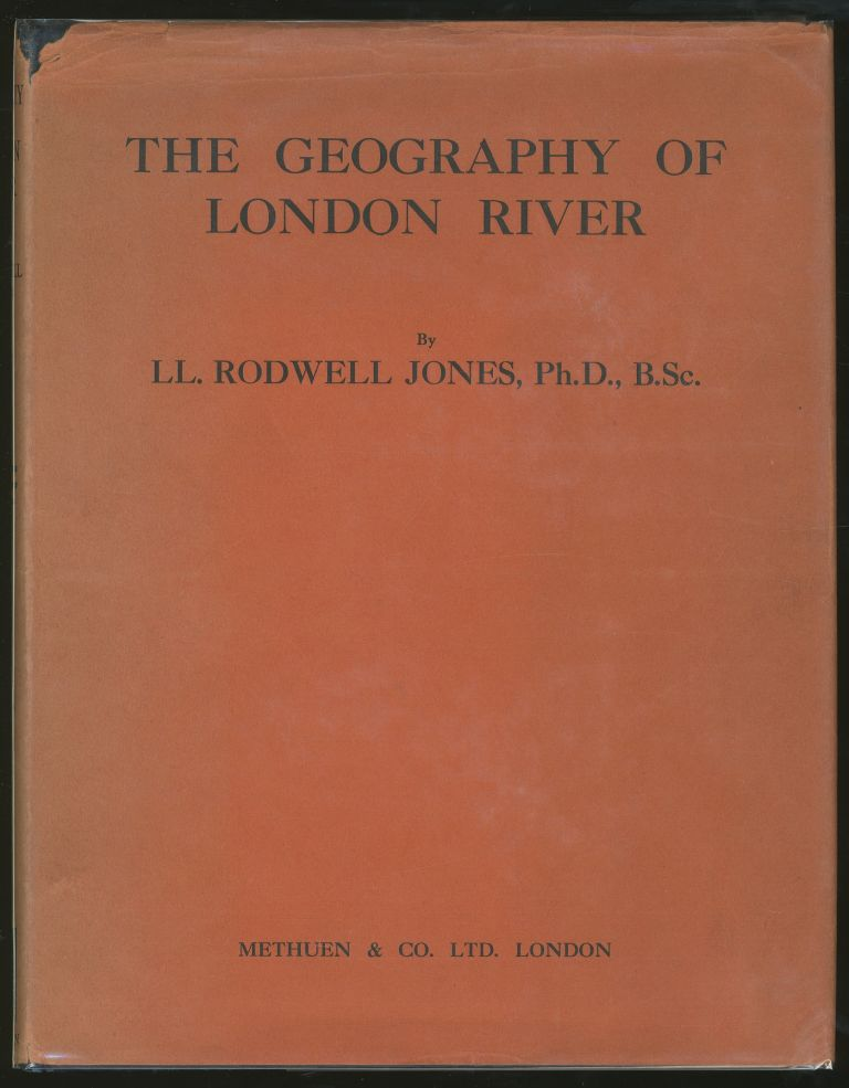 The Geography of London River. Ll. Rodwell JONES.
