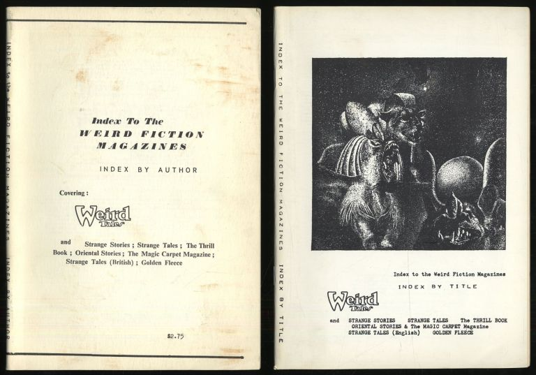 Index To The Weird Fiction Magazine Index by Author and Index by Title