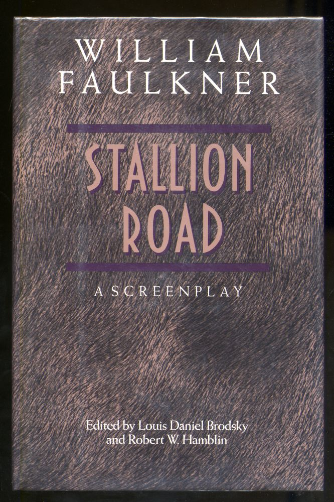 Stallion Road: A Screenplay. William FAULKNER.