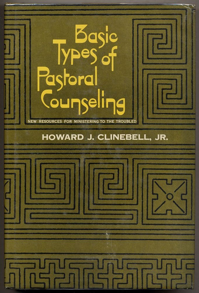 Basic Types of Pastoral Counseling. Howard J. CLINEBELL, Jr.