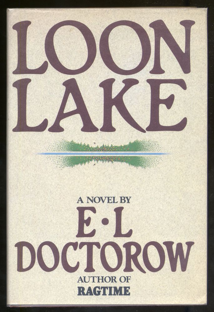 Loon Lake. E. L. DOCTOROW.