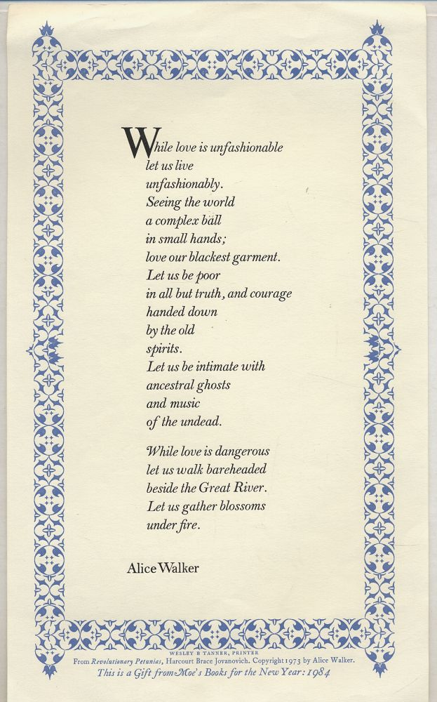 While Love is Unfashionable...(first line). Alice WALKER.