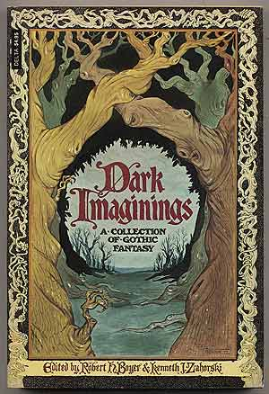 Dark Imaginings: A Collection of Gothic Fantasy. Robert H. BOYER, Kenneth J. Zahorski.