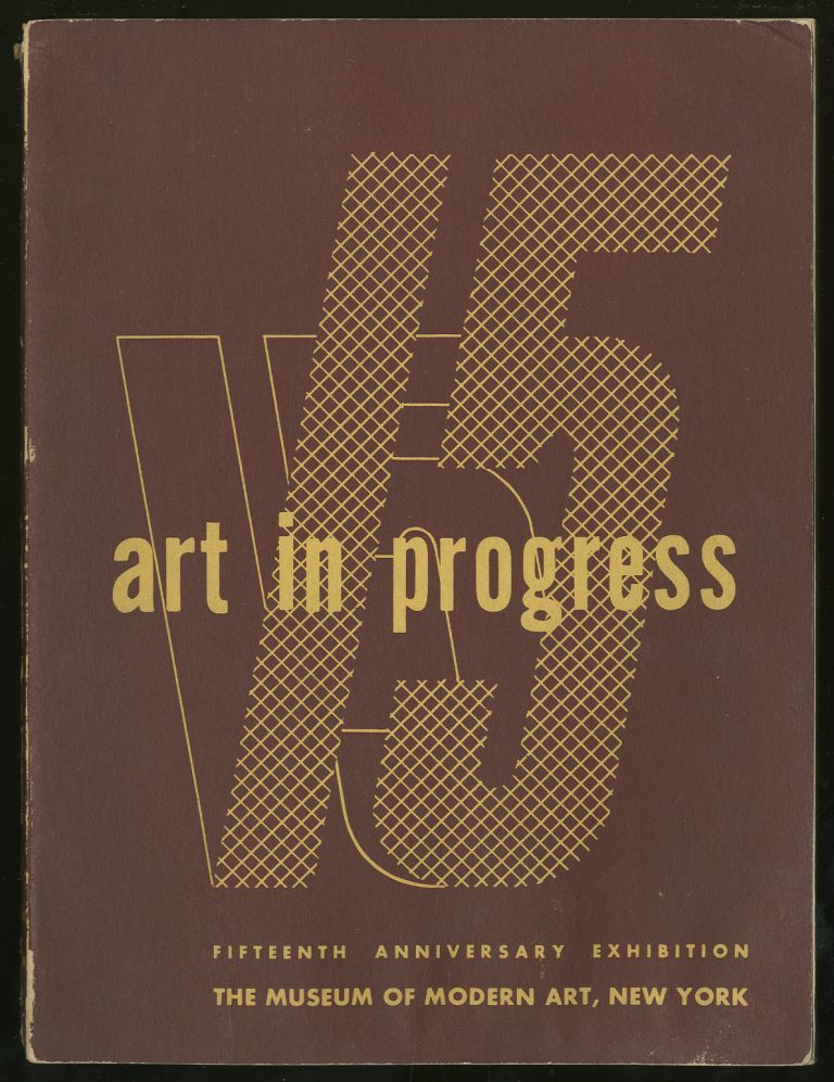 Art In Progress: A Survey Prepared for the Fifteenth Anniversary of The Museum of Modern Art, New York