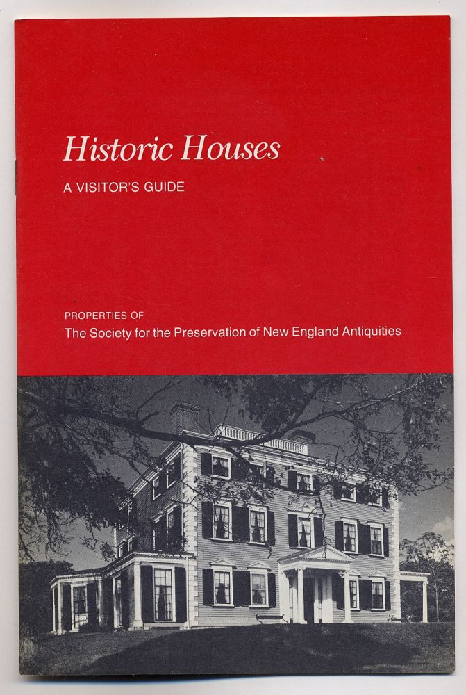 Historic Houses: A Visitor's Guide, Properites of The Society for the Preservation of New England Antiquities