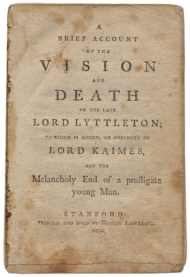 A Brief Account of the Vision and Death of the Late Lord Lyttleton [Lyttelton]: To Which is Added an Anecdote of Lord Kaimes [i.e. Lord Kames] and the Melancholy End of a profligate Young Man. Mary KNOWLES, attributed to.