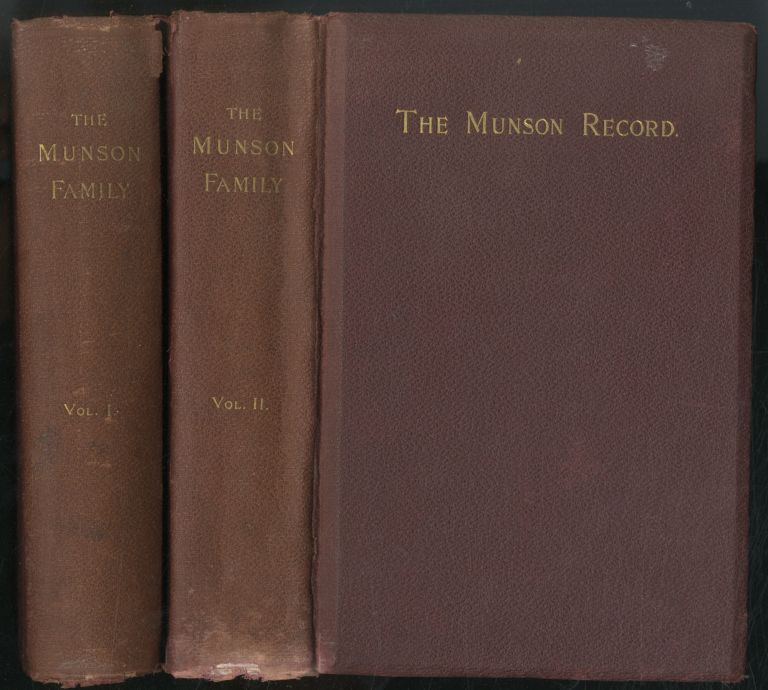 The Munson Record: A Genealogical and Biographical Account of Capt. Thomas Munson (A Pioneer of Hartford and New Haven) and His Descendants. Myron A. MUNSON.