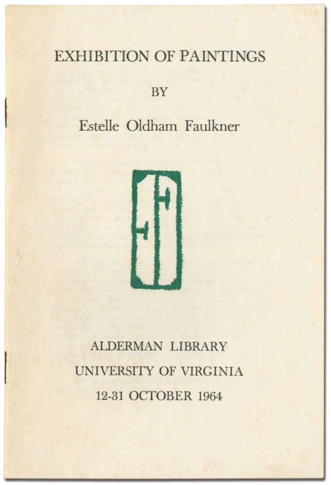 Exhibition of Paintings by Estelle Oldham Faulkner. Alderman Library, University of Virginia 12-31 October 1964