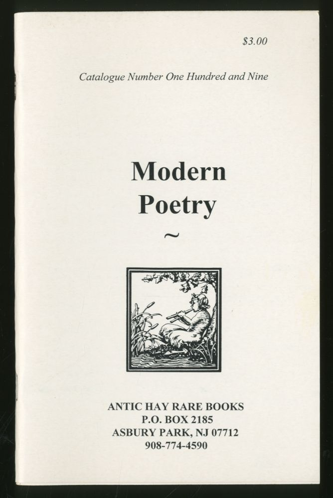 Antic Hay Rare Books: Catalogue Number One Hundred and Nine: Modern Poetry
