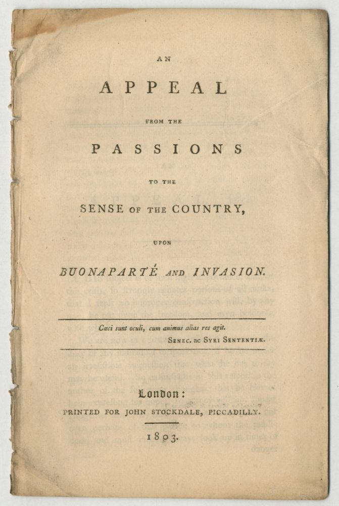 An Appeal from the Passions to the Sense of the Country, Upon Buonaparte and Invasion