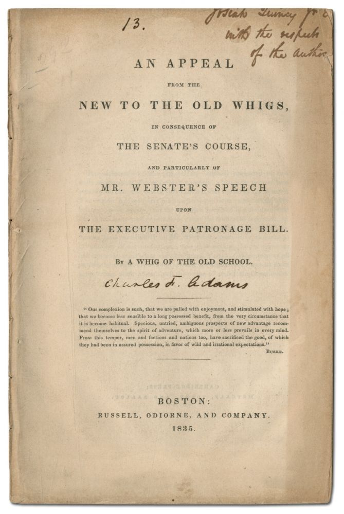 An Appeal from the New to the Old Whig, In Consequence of the Senate's Course, and Particularly of Mr. Webster's Speech upon the Executive Patronage Bill