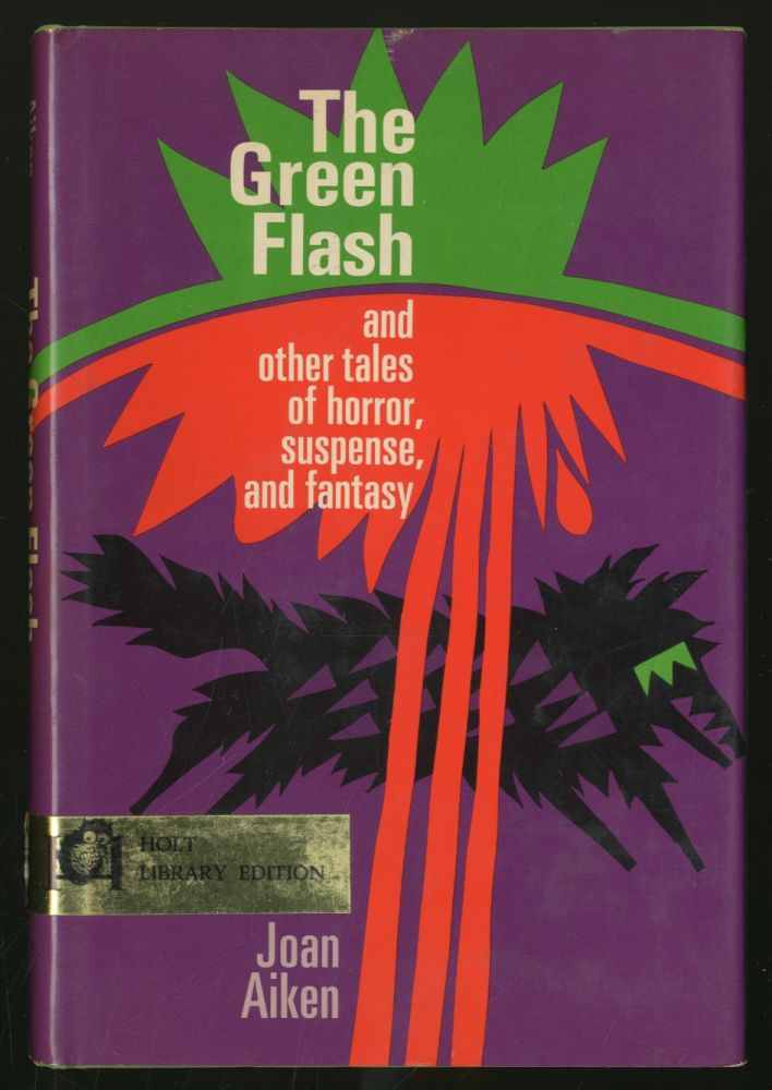 The Green Flash and Other Tales of Horror, Suspense, and Fantasy. Joan AIKEN.