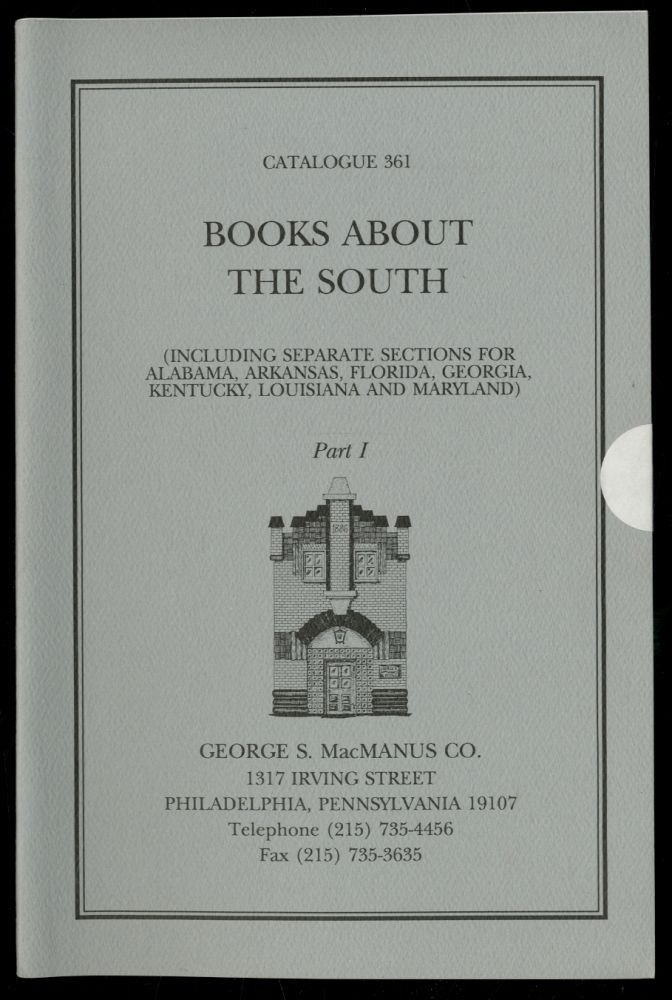 George S. MacManus Co.: Catalogue 361: Books About the South, Part I