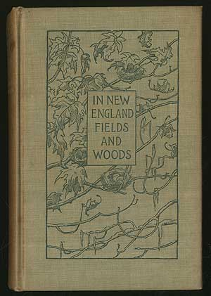 In New England Fields and Woods. Rowland E. ROBINSON.