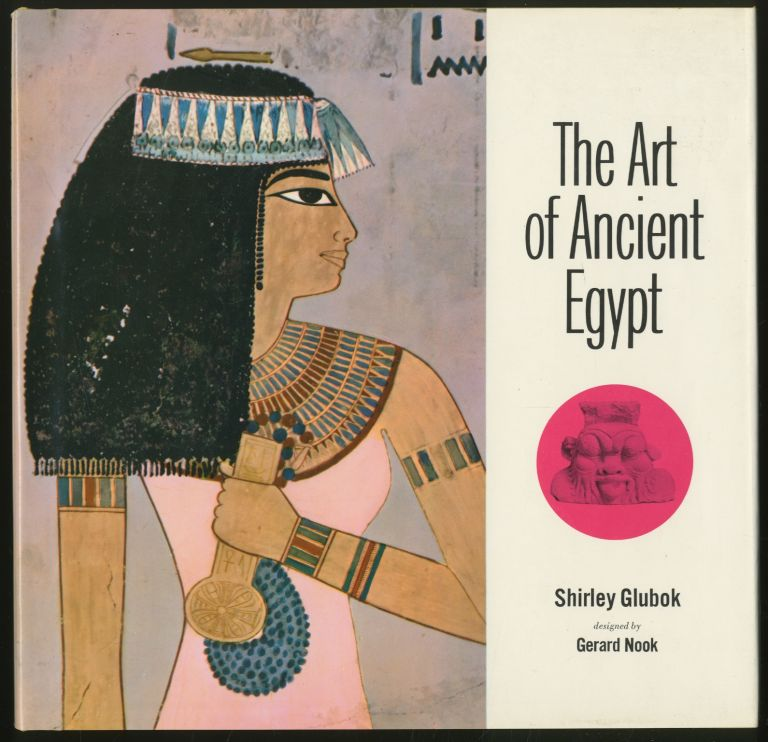 The Art of Ancient Egypt. Shirley GLUBOK.