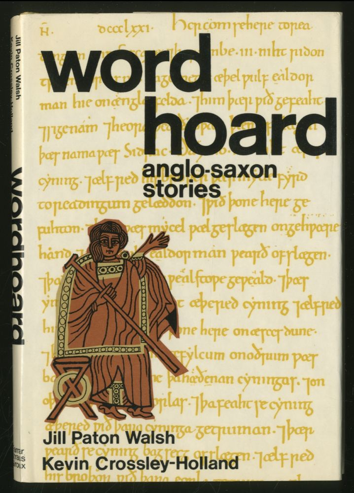 Word Hoard: Anglo-Saxon Stories. Jill Paton WALSH, Kevin CROSSLEY-HOLLAND.