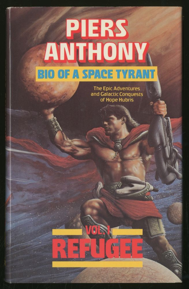 Bio of A Space Tyrant Volume 1: Refugee. Piers ANTHONY.