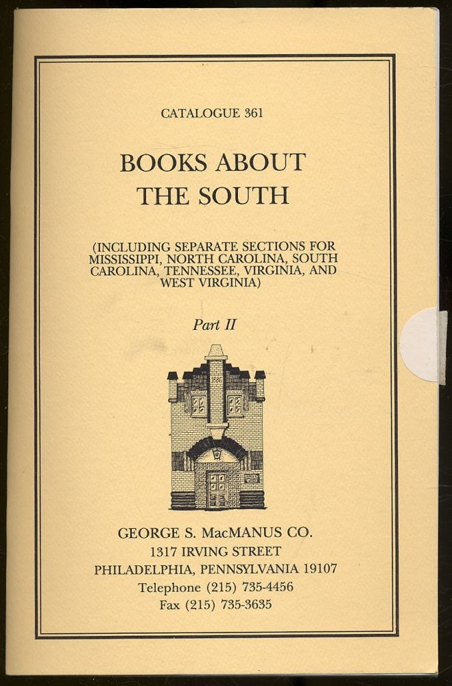 George S. MacManus Co.: Catalogue 361: Books About the South, Part II