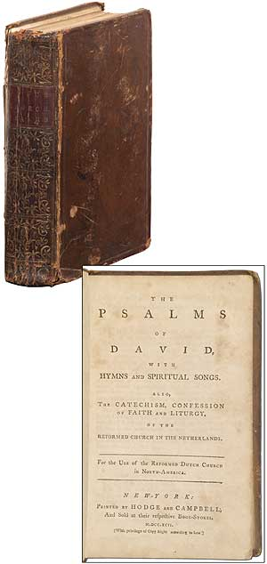 The Psalms of David, with Hymns and Spiritual Songs. Also, the Catechism, Confession of Faith and Liturgy, of the Reformed Church of the Netherlands. For the Use of the Reformed Dutch Church in North-America