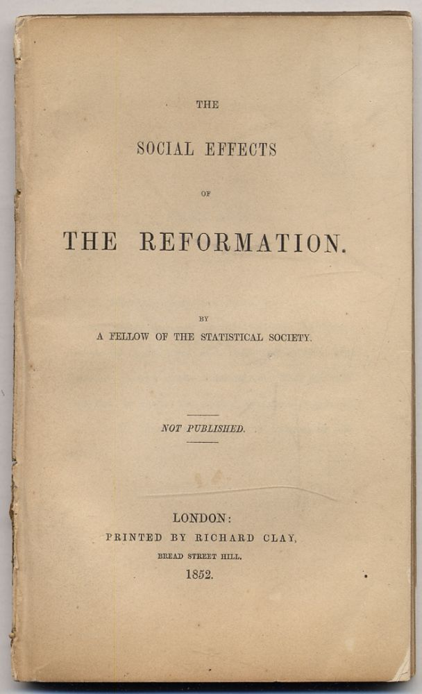 The Social Effects of the Reformation. A Fellow of the Statistical Society, William Cobbett.