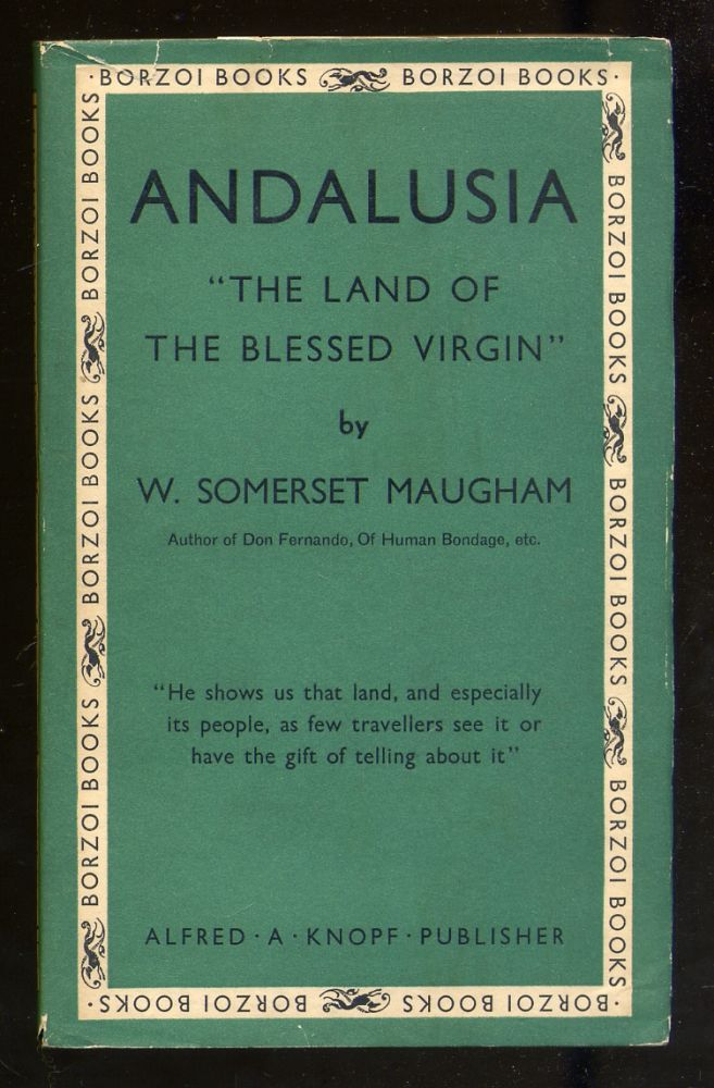 Andalusia. W. Somerset MAUGHAM.